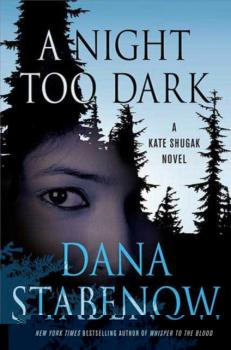 Night Too Dark - Dana  Stabenow Kate Shugak Novels