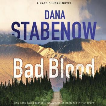 Bad Blood - Dana  Stabenow Kate Shugak Novels