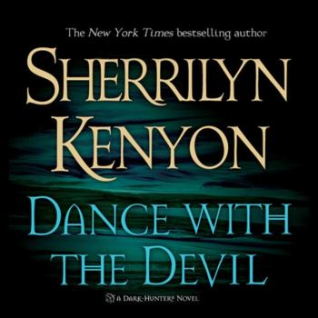 Dance With the Devil - Sherrilyn Kenyon Dark-Hunter Novels