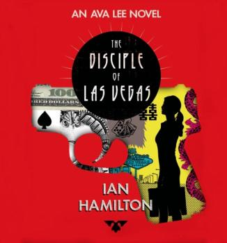 Disciple of Las Vegas - Ian  Hamilton An Ava Lee Novel