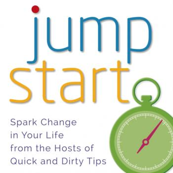 Jumpstart - Quick and Dirty Tips Quick & Dirty Tips