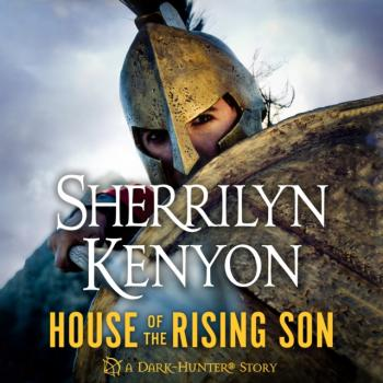 House of the Rising Son - Sherrilyn Kenyon Dark-Hunter Novels