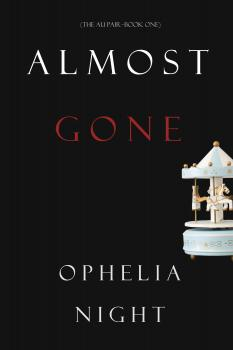 Almost Gone - Ophelia Night The Au Pair