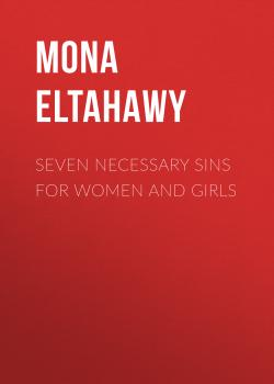 Seven Necessary Sins for Women and Girls - Mona Eltahawy