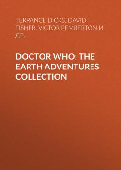 Doctor Who: The Earth Adventures Collection - David Fisher