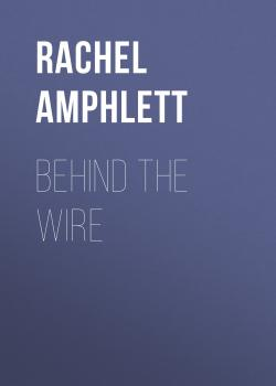 Behind the Wire - Rachel Amphlett