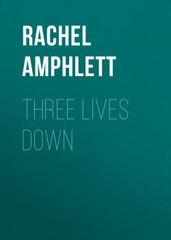 Three Lives Down - Rachel Amphlett