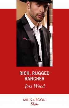 Rich, Rugged Rancher - Joss Wood