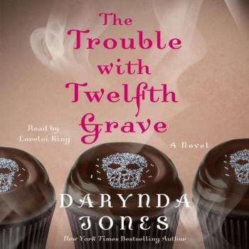 Trouble with Twelfth Grave - Darynda  Jones Charley Davidson Series