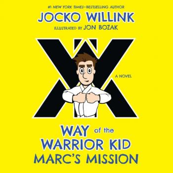 Marc's Mission - Jocko Willink Way of the Warrior Kid