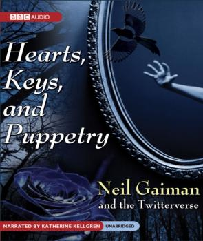 Hearts, Keys, and Puppetry - Neil Gaiman