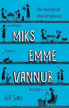 Miks emme vannub - Gill Sims