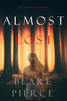 Almost Lost - Блейк Пирс The Au Pair