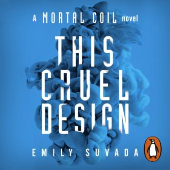 This Cruel Design - Emily Suvada This Mortal Coil
