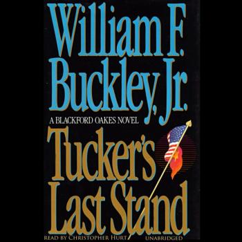 Tucker's Last Stand - William F. Buckley The Blackford Oakes Mysteries