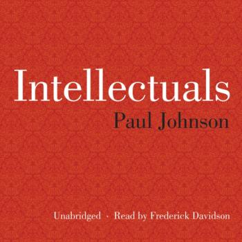 Intellectuals - Paul  Johnson