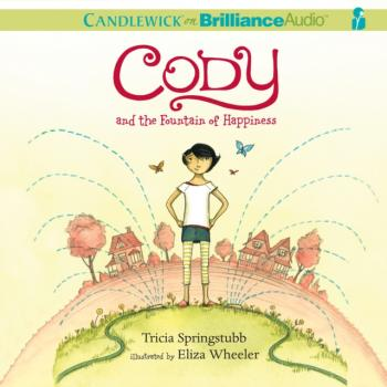 Cody and the Fountain of Happiness - Tricia  Springstubb Cody