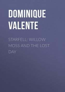 Starfell: Willow Moss and the Lost Day (Starfell, Book 1) - Dominique Valente Starfell