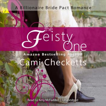 Feisty One - Cami Checketts The Billionaire Bride Pact Series