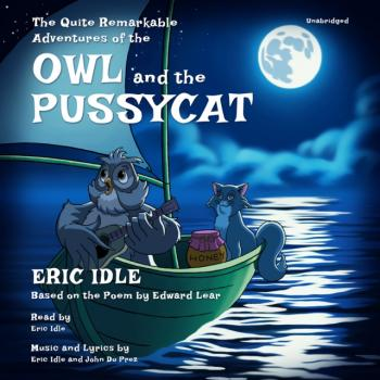 Quite Remarkable Adventures of the Owl and the Pussycat - Eric Idle