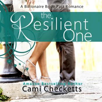 Resilient One - Cami Checketts The Billionaire Bride Pact Series