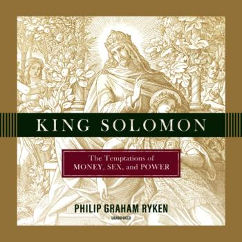King Solomon - Philip Graham Ryken