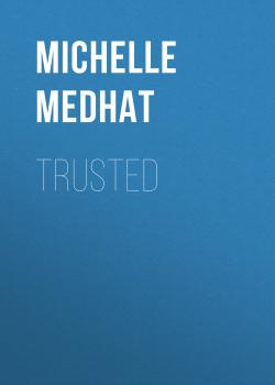 Trusted - Michelle Medhat