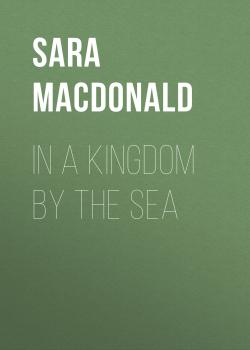 In a Kingdom by the Sea - Sara MacDonald