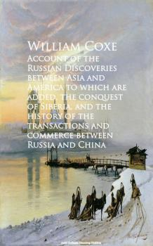 Account of the Russian Discoveries between Asia commerce between Russia and China - William Coxe