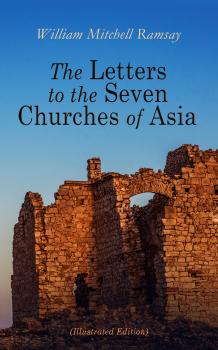 The Letters to the Seven Churches of Asia (Illustrated Edition) - William Mitchell Ramsay