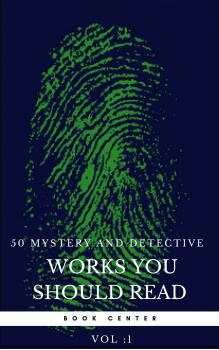 50 Mystery and Detective masterpieces you have to read before you die vol: 1 (Book Center) - Агата Кристи