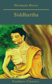 Siddhartha (Best Navigation, Active TOC)(Feathers Classics) - Hermann Hesse