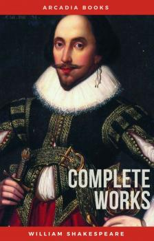 The Complete Works of William Shakespeare - Уильям Шекспир