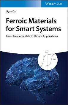 Ferroic Materials for Smart Systems - Jiyan Dai