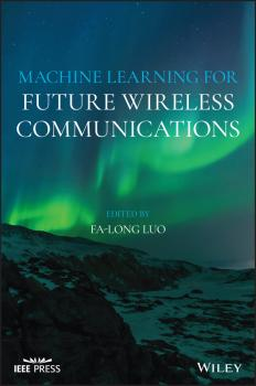 Machine Learning for Future Wireless Communications - Fa-Long  Luo