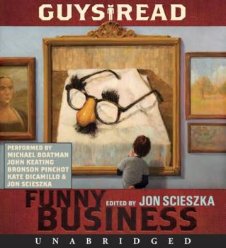 Guys Read: Funny Business - Kate  DiCamillo