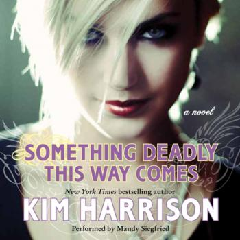 Something Deadly This Way Comes - Ким Харрисон Madison Avery