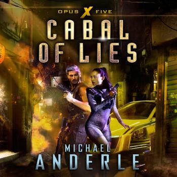Cabal of Lies - Opus X, Book 5 (Unabridged) - Michael Anderle