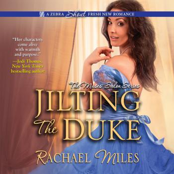 Jilting the Duke (Unabridged) - Rachael Miles