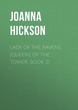 Lady of the Ravens (Queens of the Tower, Book 1) - Joanna Hickson