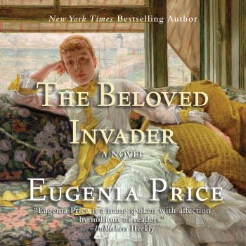 The Beloved Invader - St. Simon's Trilogy, Book 3 (Unabridged) - Eugenia Price