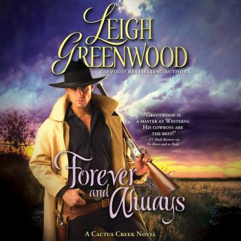 Forever and Always - Cactus Creek Cowboys 3 (Unabridged) - Leigh Greenwood