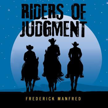Riders of Judgment (Unabridged) - Frederick Manfred