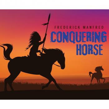 Conquering Horse (Unabridged) - Frederick Manfred