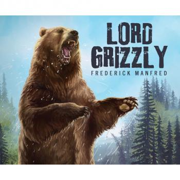 Lord Grizzly (Unabridged) - Frederick Manfred