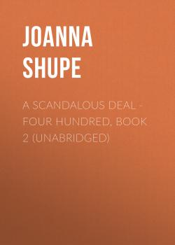A Scandalous Deal - Four Hundred, Book 2 (Unabridged) - Joanna Shupe