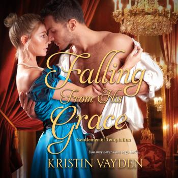 Falling from His Grace - Gentlemen of Temptation, Book 1 (Unabridged) - Kristin Vayden