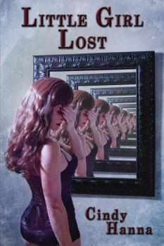 Little Girl Lost: Volume 1 of the Little Girl Lost Trilogy - Cindy Hanna Little Girl Lost