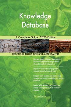 Knowledge Database A Complete Guide - 2020 Edition - Gerardus Blokdyk