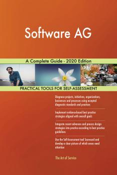 Software AG A Complete Guide - 2020 Edition - Gerardus Blokdyk
